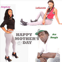 Happy Mother's Day (feat. Lasunnta & Ace Boogie)