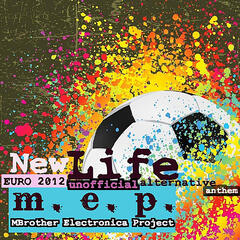 New Life (Euro 2012 Unofficial Alternative Anthem)
