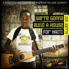 We're Gonna Build a House for Haiti