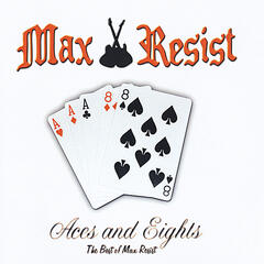 Aces and Eights: The Best of Max Resist