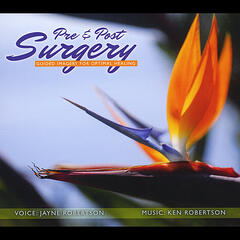 Pre & Post Surgery-Guided Imagery for Optimal Healing