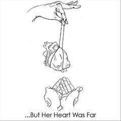 ...But Her Heart Was Far