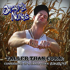 Taller Than Corn: Confessions of a Small Town Gangsta