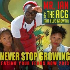 Art Club Growth (Never Stop Growing) [Facing Your Fears 2013]