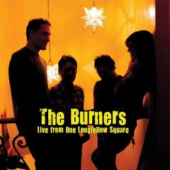 The Burners: Live from One Longfellow Square