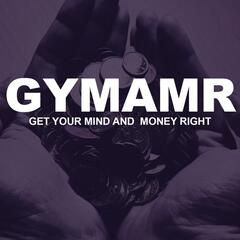 Get Your Mind and Money Right Volume 1