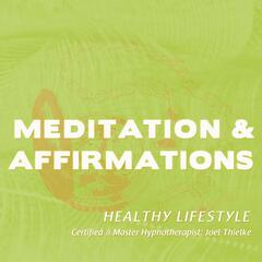 Meditaitons & Affirmations: Healthy Lifestyle