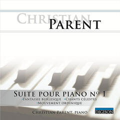 Suite Pour Piano No 1: Fantaisie Burlesque, Chants Célestes, Mouvement Ordinique