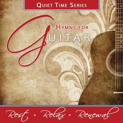 Quiet Time Series: Hymns for Guitar
