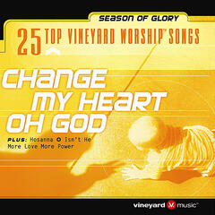 25 Top Vineyard Worship Songs (Change My Heart Oh God)