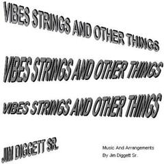 Vibes Strings and Other Things