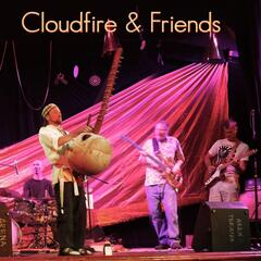 Cloudfire & Friends