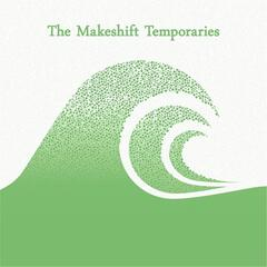 The Makeshift Temporaries