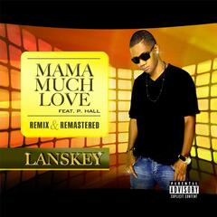 Mama Much Love (Remix)(Radio Edit) [Remastered [feat. P. Hall]