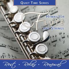Quiet Time Series: Hymns for Flute and Strings