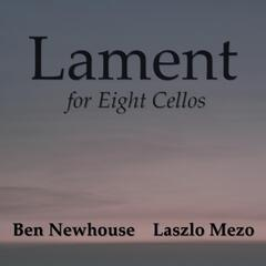 Ben Newhouse: Lament for Eight Cellos