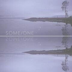 Some/One