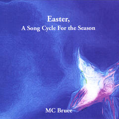 Easter: A Song Cycle for the Season