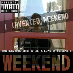 Weekend (feat. Brent Butler, K.J., Phatskin & Caproit)
