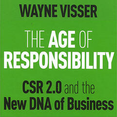 The Age of Responsibility: CSR 2.0 and the New DNA of Business