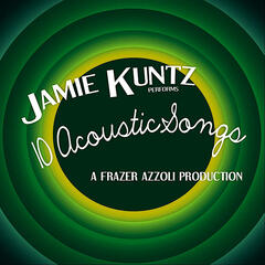 Jamie Kuntz Performs 10 Acoustic Songs