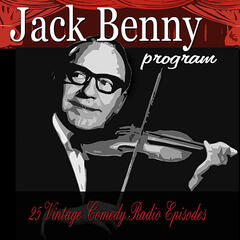 Jack Benny Program, Vol. 1: 25 Vintage Comedy Radio Episodes