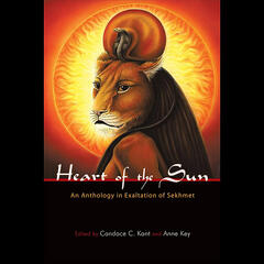 The Heart of the Sun: an Anthology in Exaltation of Sekhmet