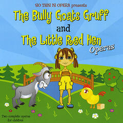 So This Is Opera Presents the Bully Goats Gruff and the Little Red Hen Operas