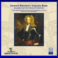 Clement Matchett's Virginals Book: Music from the Panmure Collection