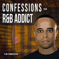 Confessions of an R&B Addict