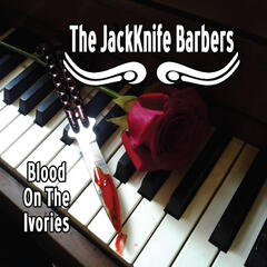 The Jackknife Barbers: Blood On the Ivories