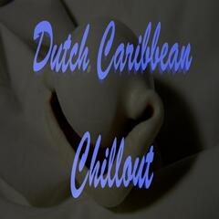 Dutch Caribbean Chillout