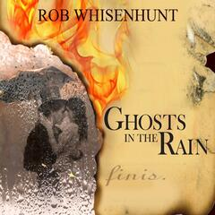Ghosts in the Rain