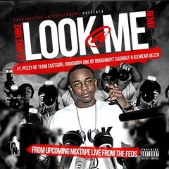 Look @ Me (Remix) [feat. Doughboy Dre, Peezy & Icewater Vezzo]