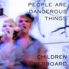 People Are Dangerous Things