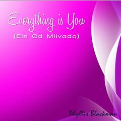Everything Is You (Ein Od Milvado)