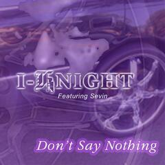Don't Say Nothing (feat. Sevin)