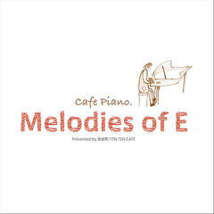 Cafe Piano Melodies of E