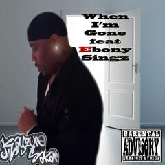 When I'm Gone (feat. Ebony Singz)