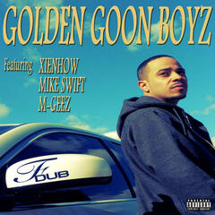 Golden Goon Boyz (feat. Xienhow, Mike Swift & M-Geez)