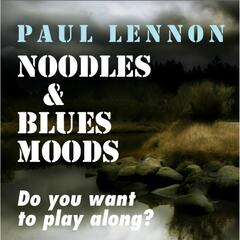 Noodles & Blues Moods: Do You Want to Play Along?