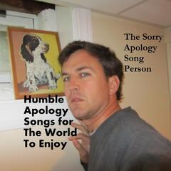 Humble Apology Songs for the World to Enjoy