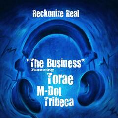 The Business (feat. Torae, M-Dot & Tribeca)