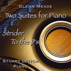 Two Suites for Piano: Strider / To the 9's