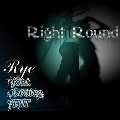 Right Round  (feat. Tnt & Cvoice)