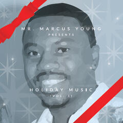 Holiday Music, Vol. 1 (Mr. Marcus Young Presents)