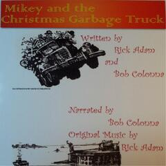 Mikey & the Christmas Garbage Truck (feat. Bob Colonna)