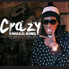 Crazy (feat. The R&B Bully John Blu)
