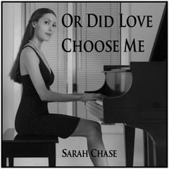 Or Did Love Choose Me