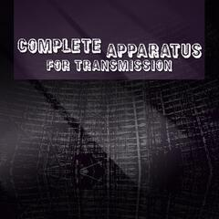 Complete Apparatus for Transmission